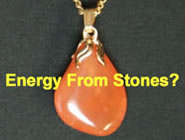 energy from stones?